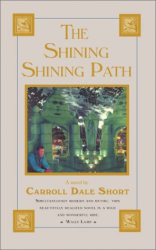 Carroll Dale Short: The Shining Shining Path