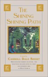 Carroll Dale Short: The Shining Shining Path
