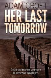 Adam Croft: Her Last Tomorrow
