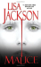 Lisa Jackson: Malice (A Bentz/Montoya Novel)