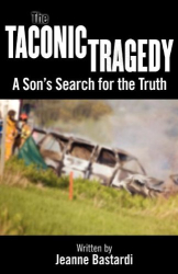 Jeanne Bastardi: The Taconic Tragedy: A Son's Search for the Truth