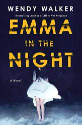 Wendy Walker: Emma in the Night: A Novel