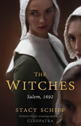 Stacy Schiff: The Witches: Salem, 1692