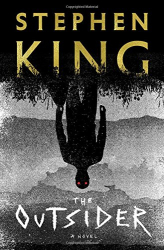 Stephen King: The Outsider: A Novel