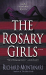 Richard Montanari: The Rosary Girls: A Novel (Jessica Balzano & Kevin Byrne)