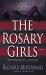 Richard Montanari: The Rosary Girls: A Novel (Jessica Balzano & Kevin Byrne)