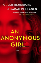Greer Hendricks: An Anonymous Girl: A Novel