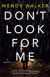 Walker, Wendy: Don't Look for Me: A Novel