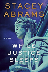 Abrams, Stacey: While Justice Sleeps: A Novel