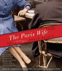 Paula McLain: The Paris Wife: A Novel