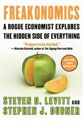 Levitt, Steven D. ; Dubner, Stephen J. : Freakonomics