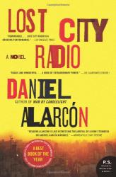 Daniel Alarcon: Lost City Radio: A Novel (P.S.)