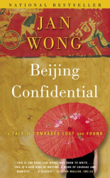 Jan Wong: Beijing Confidential: A Tale of Comrades Lost and Found