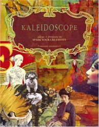 Suzanne Simanaitis: Kaleidoscope: Ideas And Projects to Spark Your Creativity