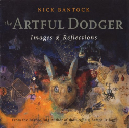 Nick Bantock: The Artful Dodger: Images and Reflections
