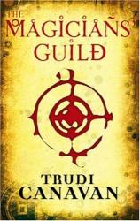 Trudi Canavan: The Magicians' Guild (Black Magician Trilogy)