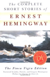 Ernest Hemingway: The Complete Short Stories of Ernest Hemingway: The Finca Vigia Edition