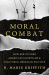 R. Marie Griffith: Moral Combat: How Sex Divided American Christians and Fractured American Politics