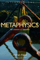 Adrian Pabst: Metaphysics: The Creation of Hierarchy (Interventions)