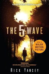 Rick Yancey: The 5th Wave: The First Book of the 5th Wave Series