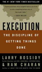 Larry Bossidy: Execution: The Discipline of Getting Things Done