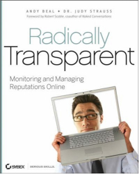 Andy Beal: Radically Transparent: Monitoring and Managing Reputations Online