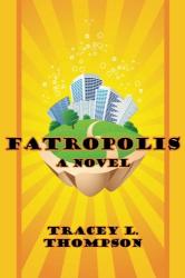 Tracey L. Thompson: Fatropolis