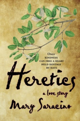 Mary Saracino: Heretics: A Love Story