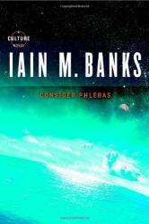 Iain M. Banks: Consider Phlebas