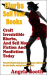 Angela Booth: Blurbs Sell Your Books: Craft Irresistible Blurbs, And Sell More Fiction And Nonfiction Today