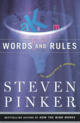 STEVEN PINKER: WORDS AND RULES: The Ingredients of Language