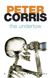 PETER CORRIS : THE UNDERTOW (Cliff Hardy series)