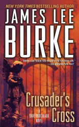JAMES LEE BURKE: CRUSADER'S CROSS: A Dave Robicheaux Mystery Novel