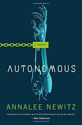 Annalee Newitz: Autonomous: A Novel