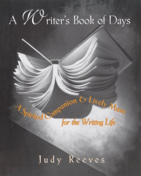 Judy Reeves: A Writer's Book of Days: A Spirited Companion and Lively Muse for the Writing Life
