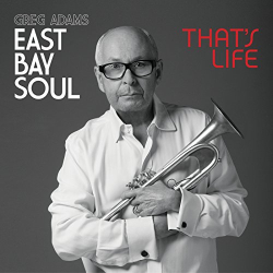 Greg Adams - East Bay Soul That's Life