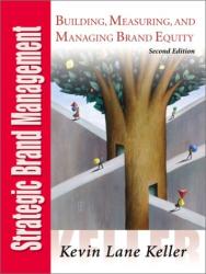 Kevin Lane Keller: Strategic Brand Management