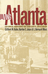 Clifford M. Kuhn: Living Atlanta: An Oral History Of The City, 1914-1948 (Atlanta Historical Society)