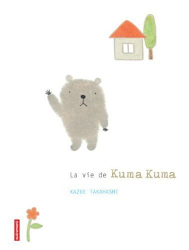 kazue takahashi: la vie de kuma kuma
