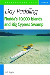 Jeff Ripple: Day Paddling Florida's 10,000 Islands and Big Cypress Swamp