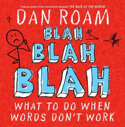 Dan Roam: BLAH BLAH BLAH: What To Do When Words Don't Work