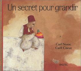 Carl Norac: Un secret pour grandir