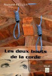 Richard Keller: Les deux bouts de la corde