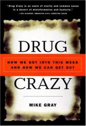 Mike Gray: Drug Crazy