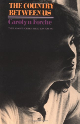 Carolyn Forche: The Country Between Us