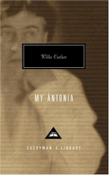 Willa Cather: My Antonia (Everyman's Library (Cloth))