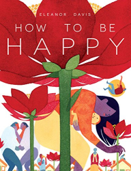Eleanor Davis: How To Be Happy