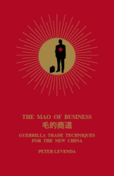 Peter Levenda: The Mao of Business: Guerrilla Trade Techniques for the New China