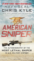 Chris Kyle: American Sniper: The Autobiography of the Most Lethal Sniper in U.S. Military History