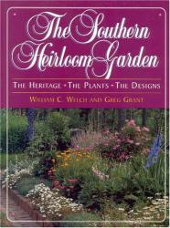 William C. Welch: The Southern Heirloom Garden